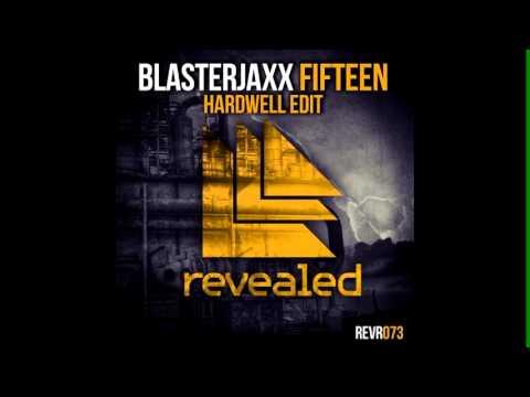 Blasterjaxx - Fifteen (Hardwell Edit) [2013]