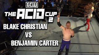 GCW's The Acid Cup 2: Blake Christian vs Benjamin Carter