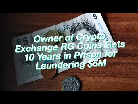 Owner of Crypto Exchange RG Coins Gets 10 Years in Prison for Laundering $5M