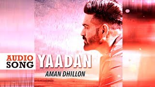 Yaadan || Latest Punjabi Song 2017 || Aman Dhillon || Yaariyan Records