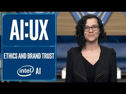 AI UX | Ethics and Brand Trust | Intel Software