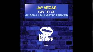 Download Jay Vegas - Say To Ya (Edit - Remaster) MP3 song and Music Video