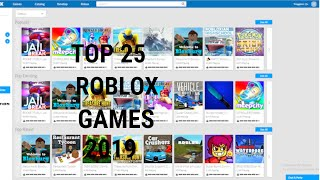 Top 25 Roblox Games In 2019