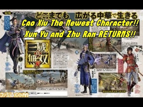 Dynasty Warriors 9 News!! Cao Xiu The Newest Character and Xun Yu and Zhu Ran RETURNS!!
