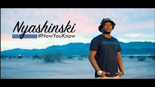 Nyashinski - Now You Know (Official Music Video) [Skiza: Dial *811*20#]