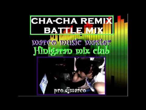cha cha battle mix marco music master hinigaran remix