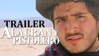 Alacrán y pistolero-Trailer oficial