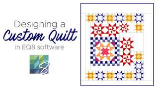 Designing Custom Quilts in EQ8