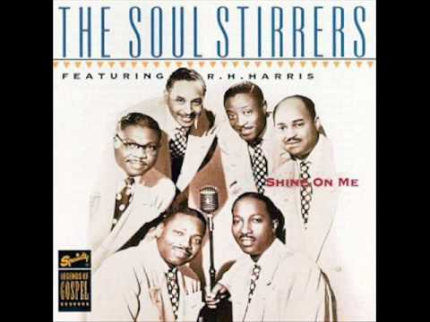 The Soul Stirrers Feat. R.H. Harris - Feel Like My Time Ain