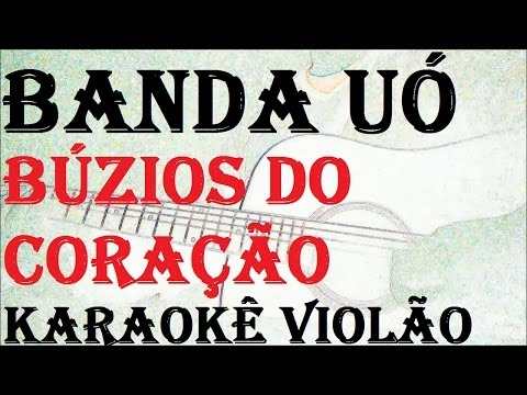 BANDA UÓ - BÚZIOS DO CORAÇÃO (KARAOKÊ VIOLÃO)