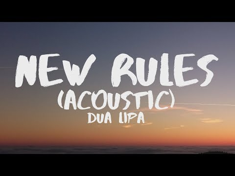 Dua Lipa  New Rules Acoustic Lyrics