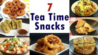 7 Snack Recipes | 7 Tea Time Indian Snacks