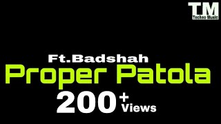 TM : Proper Patola Lyrics Video | Ft.Badshah | Aasta Gill | #technomusic7