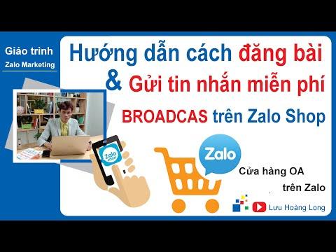 Cách đăng bài và gửi tin nhắn miễn phí Broadcas trên Zalo OA