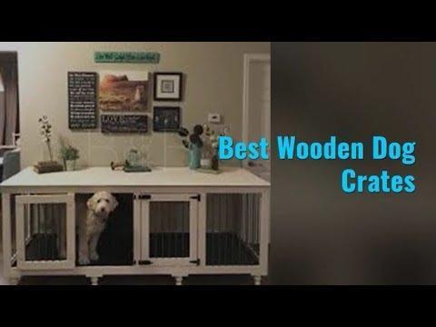 Best Wooden Dog Crates