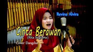 CINTA BERAWAN (Rita Sugiarto) - Revina Alvira # Dangdut Cover