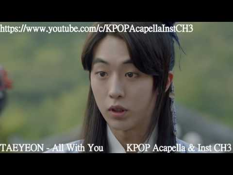 [Acapella] TAEYEON (태연) - All With You  [Moon Lovers Scarlet Heart Ryo OST]