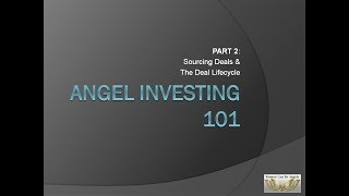 WCBA Angel Investing 101 - Part 2  Sourcing Deals and Investment Lifecycle