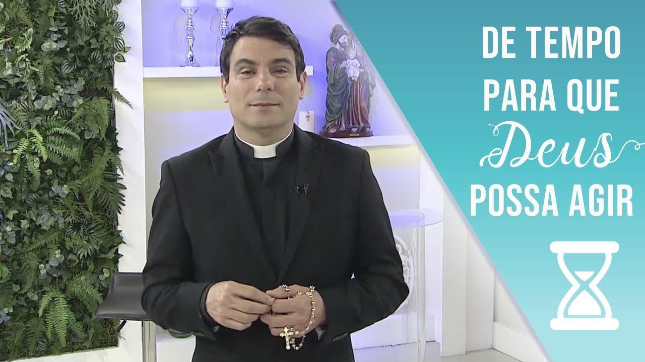 Padre Juares De Castro: De Tempo Para Que Deus Possa Agir