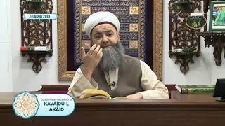Cübbeli Ahmet Hoca ile Kavâidü'l Akâid Dersi 19. Bölüm 18 Aralık 2019