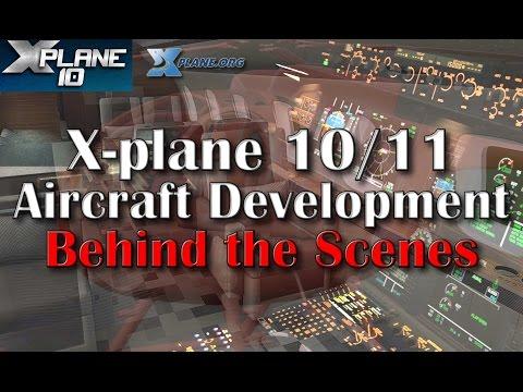 X-plane 10 & 11 Aircraft Development - Behind the Scenes