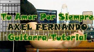 Como Tocar Tu Amor Por Siempre AXEL FERNANDO Guitarra Acustica TUTORIAL