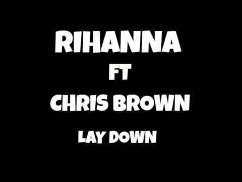 Rihanna Feat Chris brown - Lay down