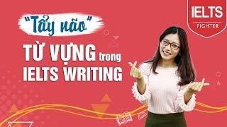[VnExpress & IF] Tẩy não từ vựng trong IELTS Writing