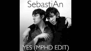 SebastiAn - Yes (MPHD Edit)