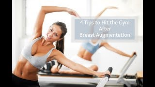 4 Tips to Hit the Gym after Breast Augmentation