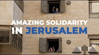 Amazing solidarity in Jerusalem