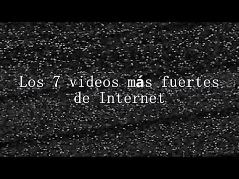 Los 7 videos más fuertes de Internet from YouTube · Duration:  15 minutes 59 seconds