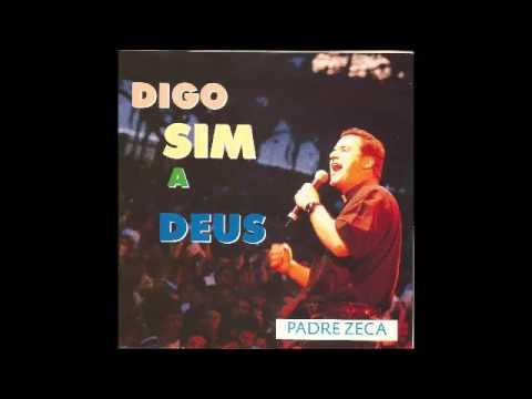 Padre Zeca - Digo Sim a Deus (CD completo)