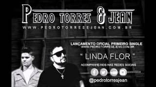 Pedro Torres e Jean - Linda Flor