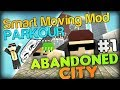 SMART MOVING MOD: Abandoned City Parkour Part 1 w/ SimonHDS90