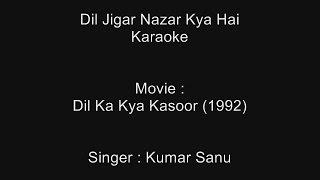 Dil Jigar Nazar Kya Hai - Karaoke - Dil Ka Kya Kasoor (1992) - Kumar Sanu