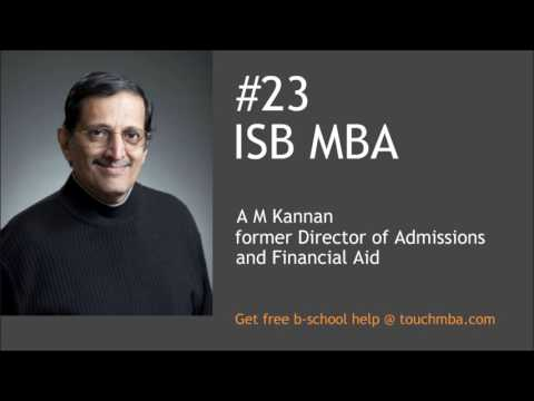 ISB MBA Admissions Interview with Mr. A M Kannan - Touch MBA Podcast