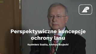Perspektywiczne koncepcje ochrony lasu - Kazimierz Szabla
