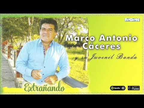 Marco Antonio Cáceres y su Juvenil Banda. Extrañando. Full Album