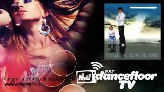 Luchetta & Dante - Viaggio al centro del mondo - DJ mauro vay gf mix - YourDancefloorTV