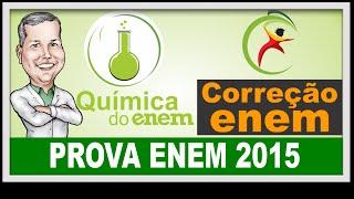 Correção Enem 2015 - Resolução COMPLETA da prova de quimica
