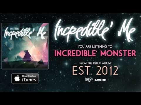 Incredible' Me - Incredible' Monster *Est 2012 Full Album Stream* (Track Video)