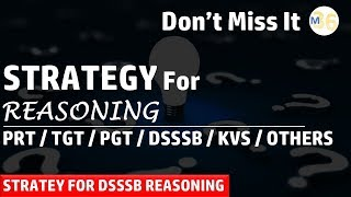 Strategy for Reasoning for Competitive Exam | DSSSB / KVS / TGT / PGT / PRT / Railway Group D