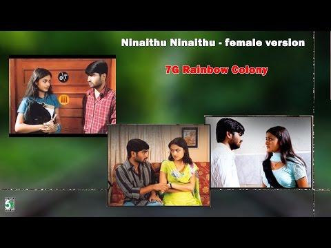 Ninaithu Ninaithu Female Version | 7G Rainbow Colony