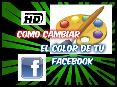 Como Cambiar el color de Facebook Gratis Sin Programas - Bien Explicado 2014 HD