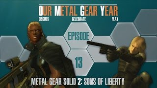Our Metal Gear Year Plays Metal Gear Solid 2 - Ep:13 : Surviving Fortune