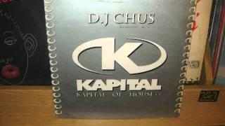 D.J. CHUS - KAPITAL OF HOUSE