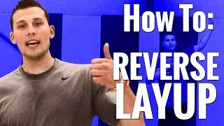Reverse Layup Tutorial: How To Make Reverse Layups In Basketball