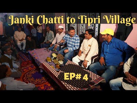 Janki Chatti To Tipri Bisht Village,   Uttarakhand Tourism  EP 4