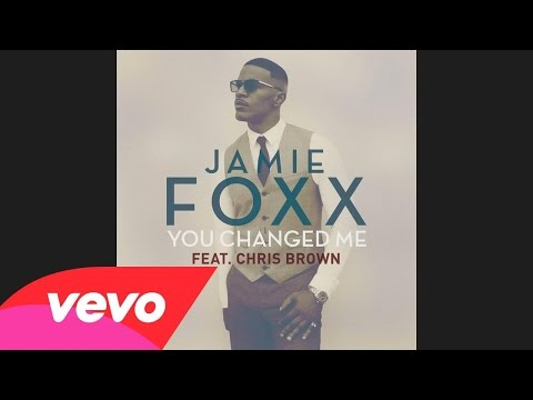Chris Brown - You Changed Me ft. Jamie Foxx (Official)
